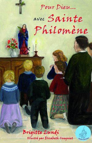 Pour Dieu… avec Sainte Philomène