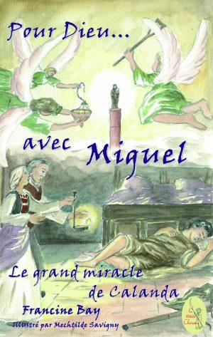 Pour Dieu… avec Miguel – Le grand miracle de Calanda